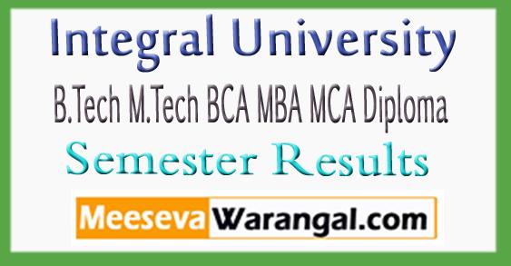 Integral University B.Tech M.Tech BCA MBA MCA Diploma Semister Results 2018