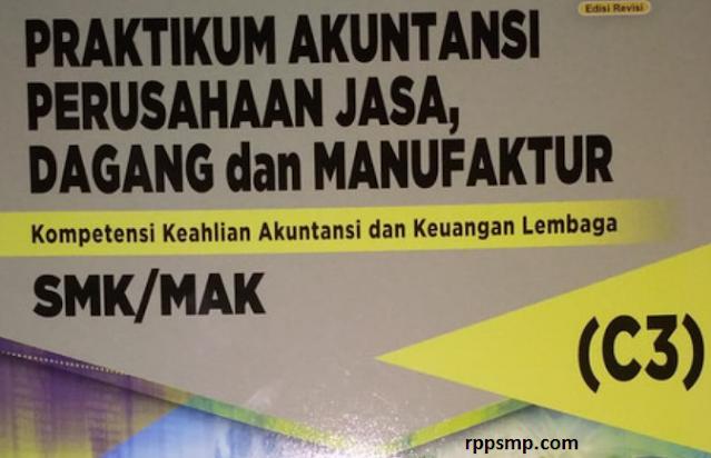 Rpp Praktikum Akuntansi Perusahaan Jasa Dagang dan Manufaktur Kurikulum 2013 Revisi 2017/2018 dan Rpp 1 Lembar 2019/2020/2021 Kelas XI XII Semester 1 dan 2