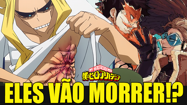 AS POSSÍVEIS MORTES DE ALL MIGHT, HAWKS E ENDEAVOR!? Teoria! Boku no Hero Academia