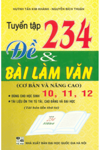 Tuyển Tập 234 Đề và Bài Làm Văn Cơ Bản Và Nâng Cao - Nguyễn Bích Thuận