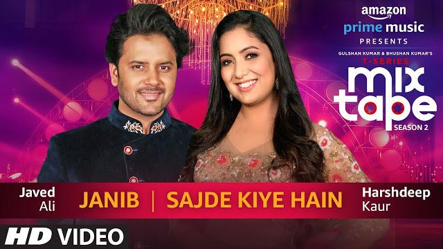 Janib/Sajde Kiye Hain,  Harshdeep Kaur & Javed Ali