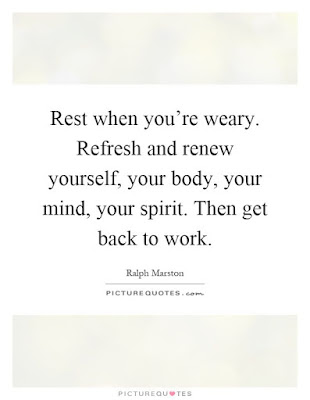 Rest when you're weary