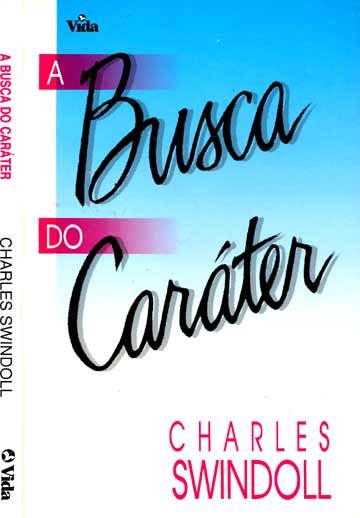 Charles R. Swindoll-A Busca Do Caráter-