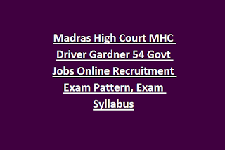 Madras High Court MHC Driver Gardner 54 Govt Jobs Online Recruitment Exam Pattern, Exam Syllabus