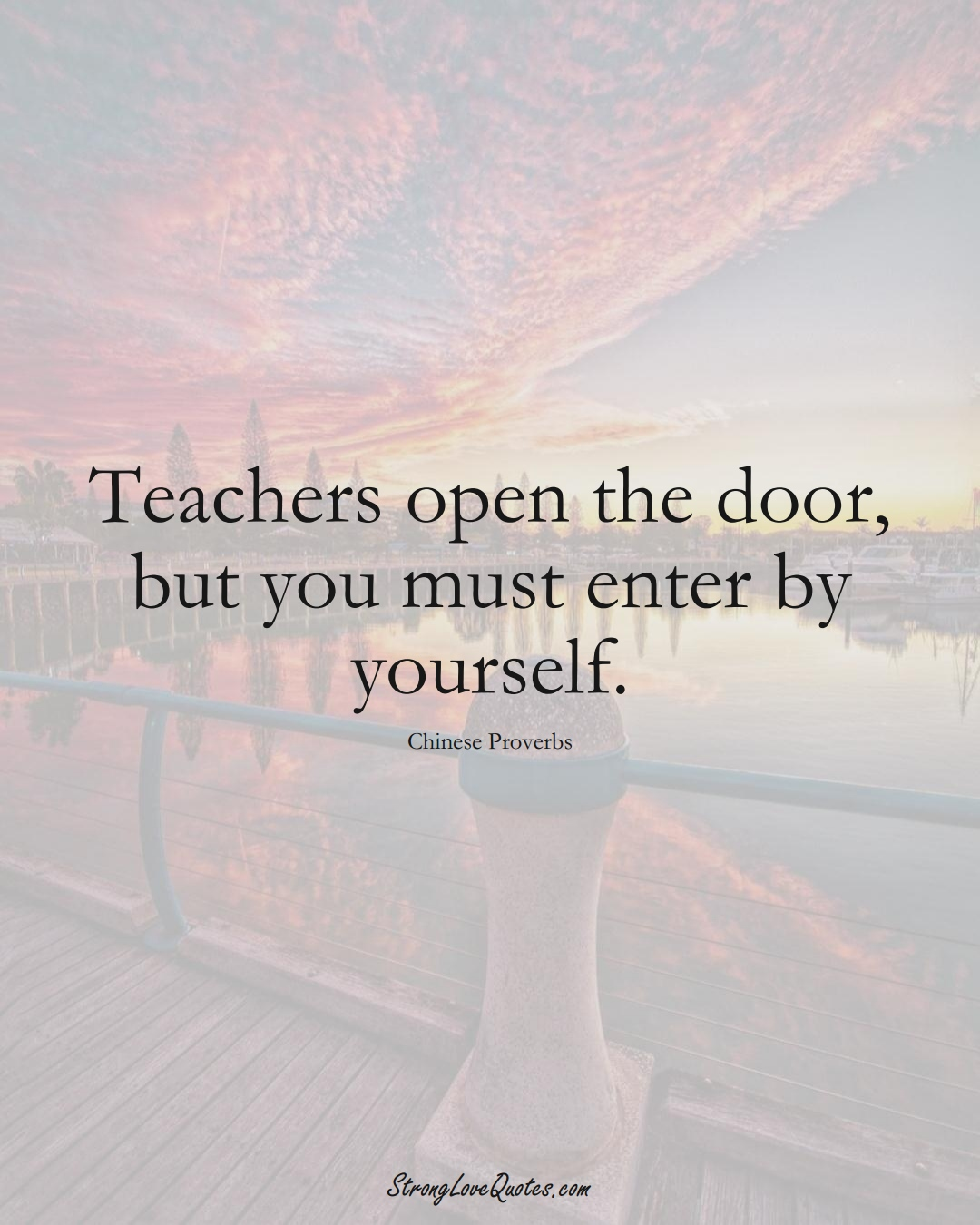 Teachers open the door, but you must enter by yourself. (Chinese Sayings);  #AsianSayings