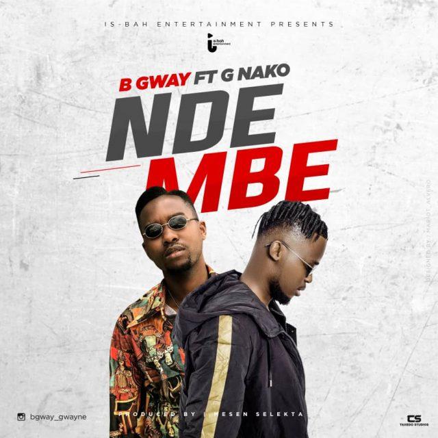 B Gway ft G NAKO – Ndembe
