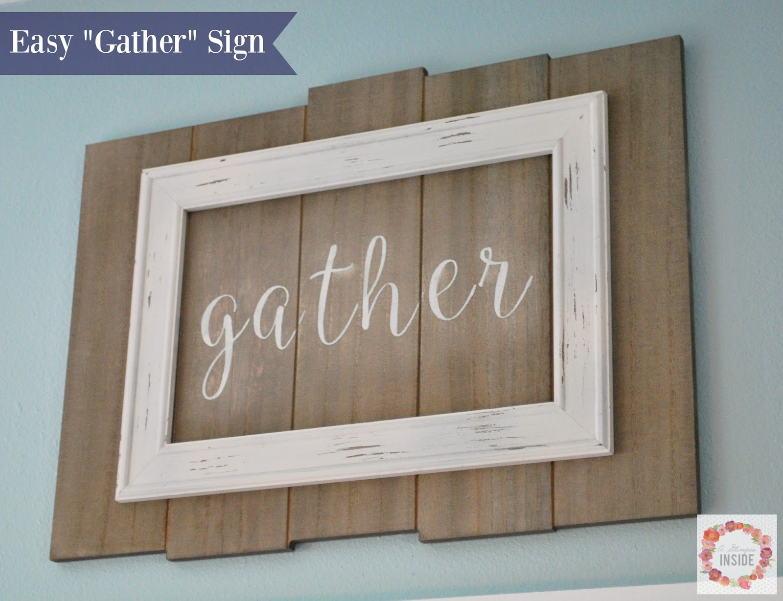 http://www.aglimpseinsideblog.com/2016/07/easy-gather-sign.html