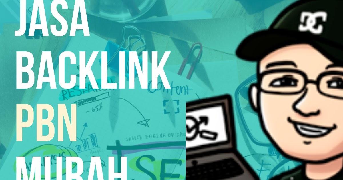 Jasa Backlink PBN Berkualitas untuk Meningkatkan Peringkat Website
