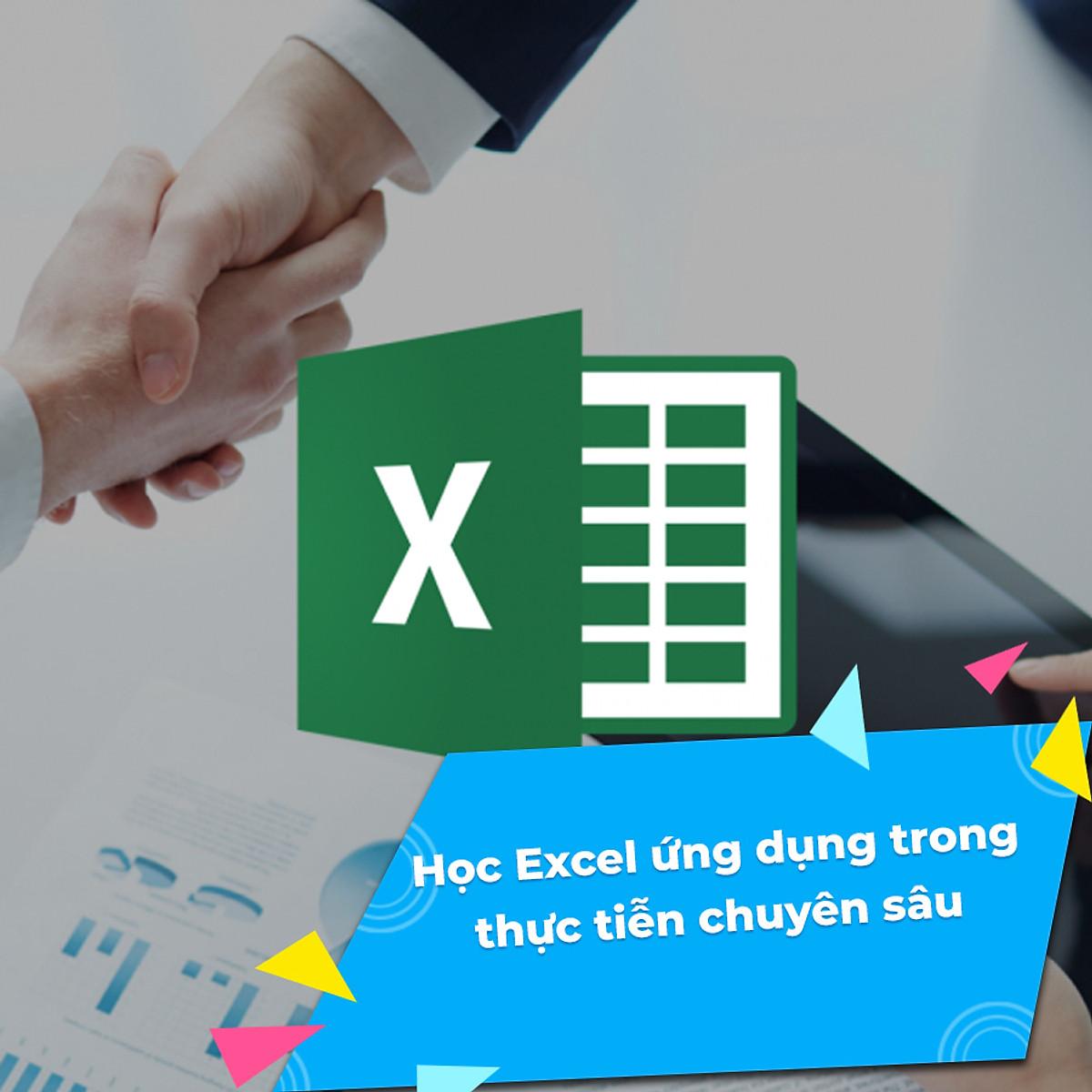 Video học Học Excel ứng dụng trong thực tiễn chuyên sâu 2021