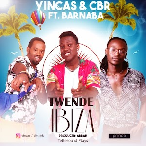 Download Mp3 | Yincas & CBR ft Barnaba - Twende Ibiza