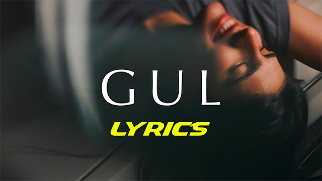 Gul Song Lyrics   Anuv Jain   Angad Singh Bahra   Medha Rana