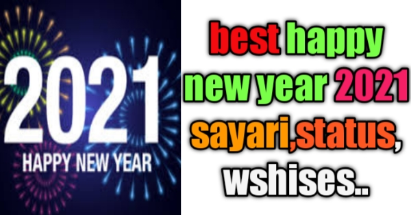 Happy new year 2021 sayari ,best wishes, gifts, greeting card many more.