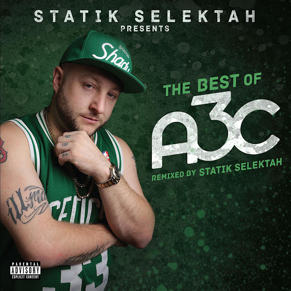 Statik Selektah - The Best of A3C (Mixed By Statik Selektah) Cover