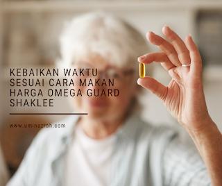 Kebaikan Waktu Sesuai Cara Makan Harga Omega Guard Shaklee
