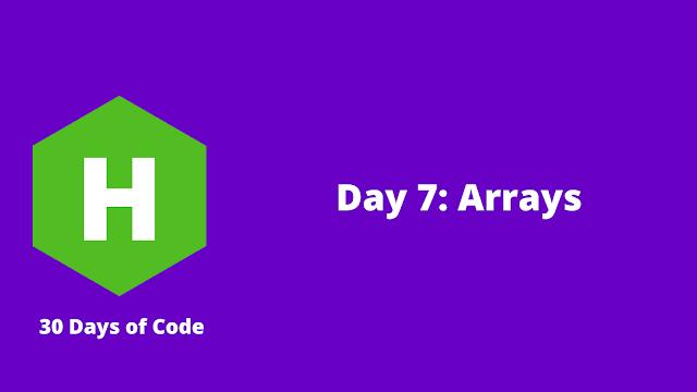 HackerRank Day 7: Arrays problem solution