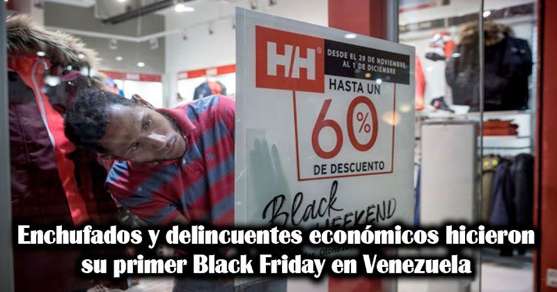 Enchufados y delincuentes económicos hicieron su primer Black Friday en Venezuela