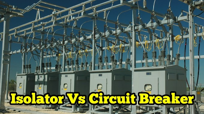 Difference Between Isolator And A Circuit Breaker