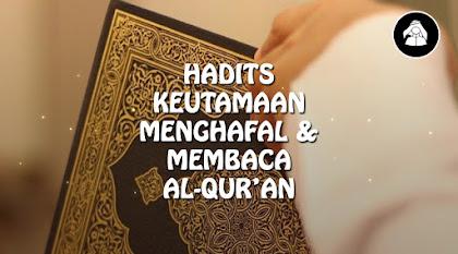 Hadits Keutamaan menghafal dan membaca Al-Qur'an
