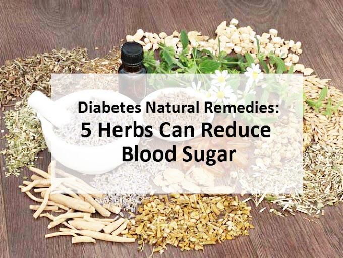 Diabetes Natural Remedies: 5 Herbs Can Reduce Blood Sugar