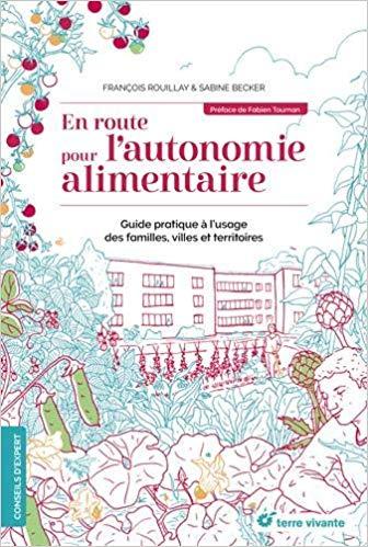 Mon avis sur le livre En route pour l'autonomie alimentaire de François Rouillay et Sabine Becker