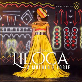 BAIXAR MP3 | Liloca - A Mulher É Forte | 2019