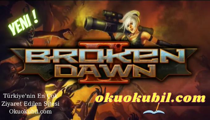 Broken Dawn 2 HD v1.4.4 Sınırsız Elmas + Para Hileli Mod Apk İndir