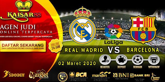 Prediksi Bola Terpercaya Liga Spanyol Real Madrid vs Barcelona 2 Maret 2020