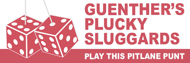 Guenther's Plucky Sluggards: Play this Pitlane Punt