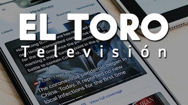 El Toro Televisión | Noticias y Opinión, Televisión en Vivo