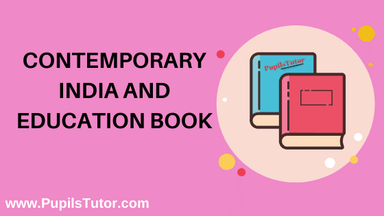 Contemporary India And Education Book in English Medium Free Download PDF for B.Ed 1st And 2nd Year / All Semesters And All Courses - www.PupilsTutor.Com