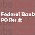 Federal Bank PO Result 2017 – Online Aptitude Test Cut Off/Merit List