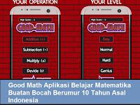 Good Math, Aplikasi Belajar Matematika Ciptaan Anak 10 Tahun Asli Indonesia