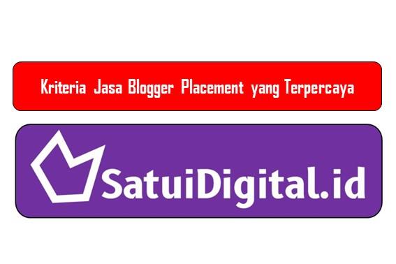 Kriteria Jasa Blogger Placement yang Terpercaya