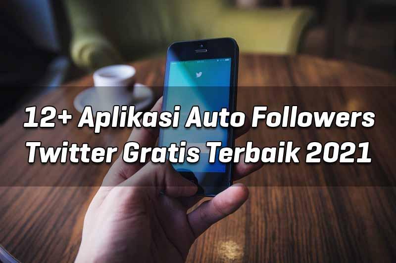 aplikasi-auto-followers-twitter-gratis-terbaik-2021