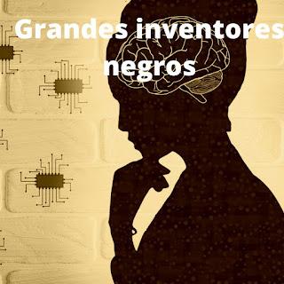 Imagem:  Grandes inventores negros do Brasil e do mundo