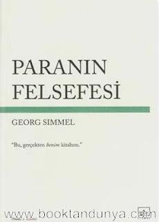 Georg Simmel - Paranın Felsefesi (Bu, Gerçekten Benim Kitabım)