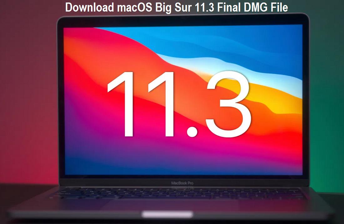 Download macOS Big Sur 11.3 Final DMG