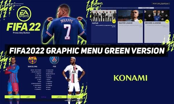 PES 2017 Mod Graphic Menu Like FIFA 22 GREEN EDITION
