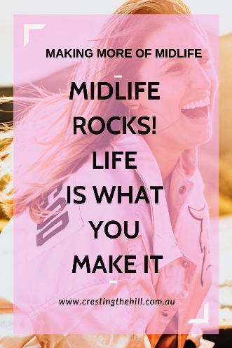 Midlife Rocks! There is so much to Midlife to be grateful for. Here's 12 different aspects that are fabulous. #midlife #midliferocks