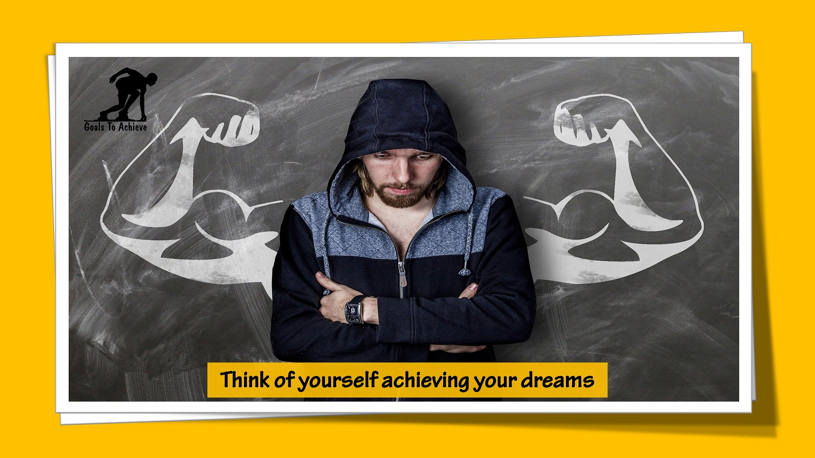 Think of Yourself Achieving Your Dreams