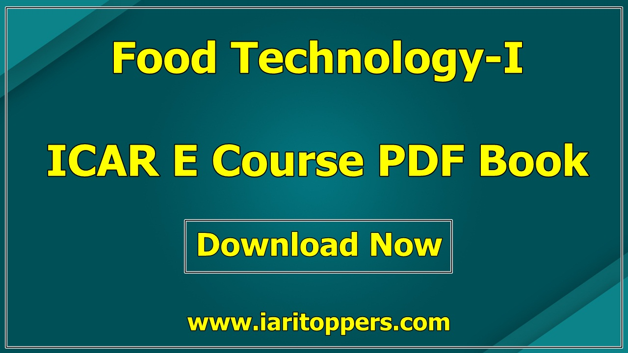 Food Technology-1 ICAR e course PDF Book Download E Krishi Shiksha