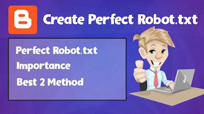 Create Perfect Robot.txt File,robot.txt,SEO,robot text file