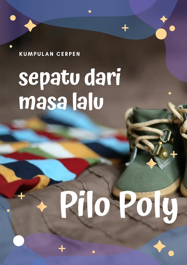 Pilo Poly Terbitkan Kumcer Sepatu dari Masa Lalu