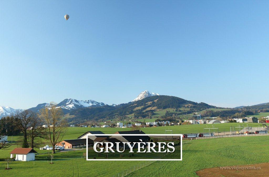 Gruyères, un fin de semana en la región del queso de Suiza