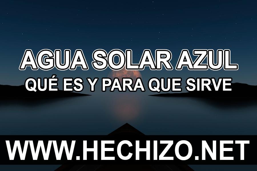 Agua Solar Azul Qué es y para qué sirve