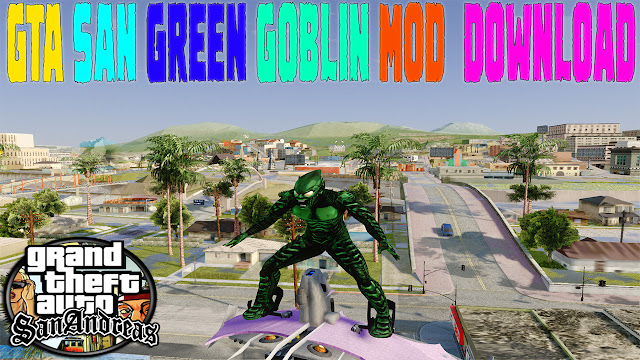 GTA San Green Goblin Mod 2002 Download