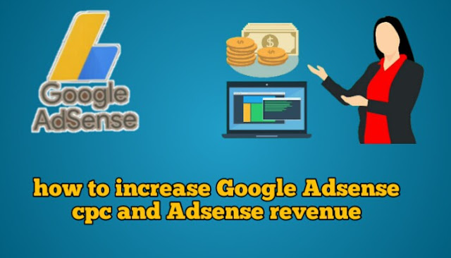 how to increase Google Adsense cpc and Adsense revenue