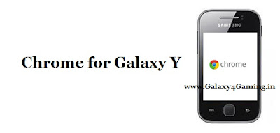 Google Chrome for Galaxy Y { Tested }