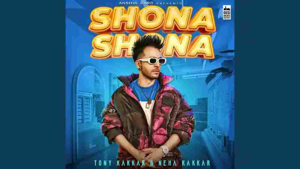 Shona Shona Lyrics - Neha Kakkar