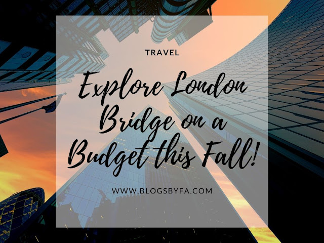 Explore London Bridge on a Budget